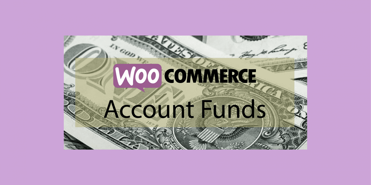Plugin woocommerce Account Funds – alimenter les comptes clients avec des fonds