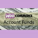 Plugin WooCommerce Account Funds–Alimenter les comptes clients avec des fonds