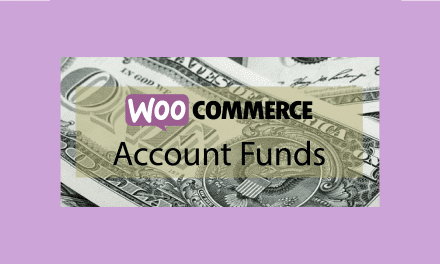 Plugin woocommerce Account Funds – alimenter les comptes clients avec des fonds