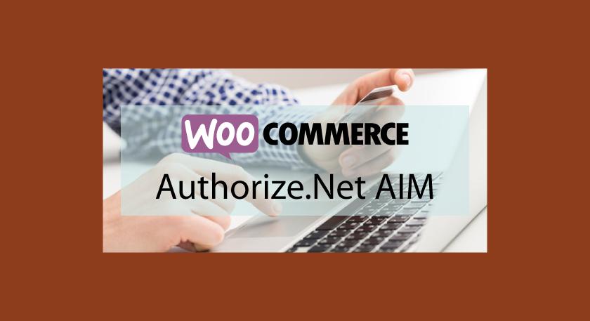 Woocommerce Authorize.Net AIM – Traitement de paiement