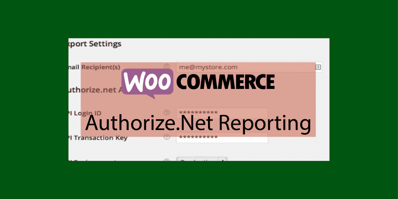 Plugin woocommerce Authorize.Net Reporting – Automatiser les rapports de transaction