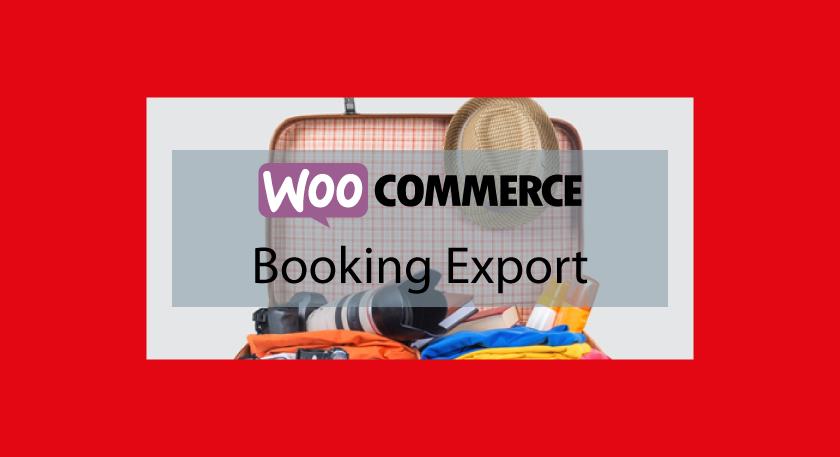 Plugin WooCommerce :WooCommerce Booking Export – Exporter les données de vos réservations