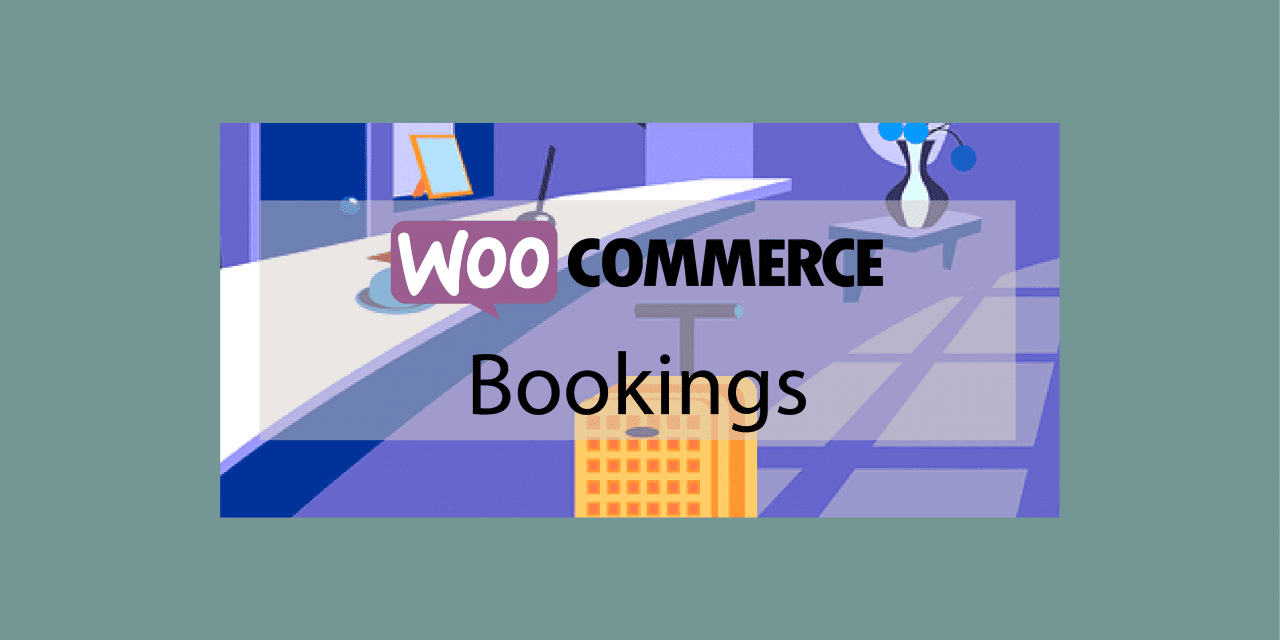 Plugin woocommerce Bookings – Réservations