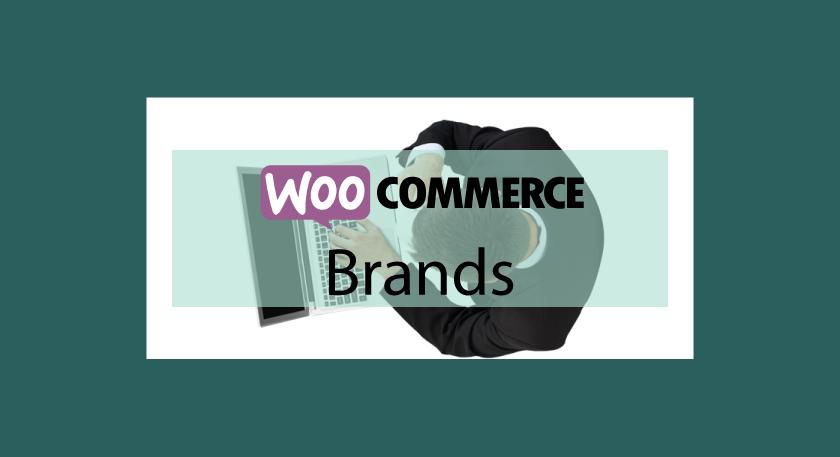 WooCommerce Brands – Créer, assigner et lister des marques de produits