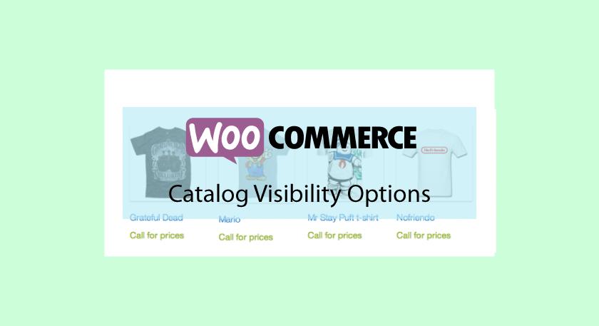 WooCommerce Catalog Visibility Options – Transformez WooCommerce en un catalogue en ligne