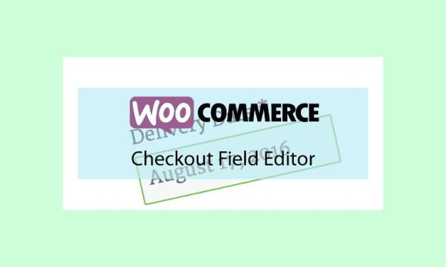 Woocommerce Checkout Field Editor – Personnalisez vos champs de commande