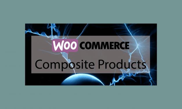 Plugin woocommerce Composite Products – Créer et offrir des kits de produits
