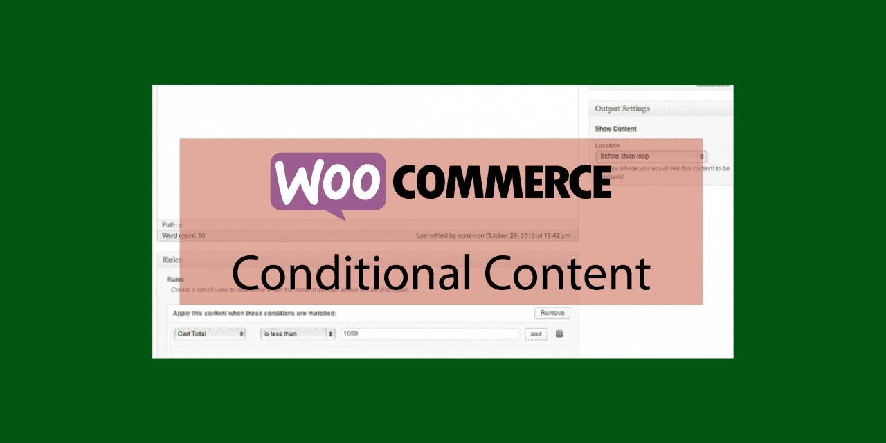 Plugin woocommerce Conditional Content – Afficher du contenu dynamique