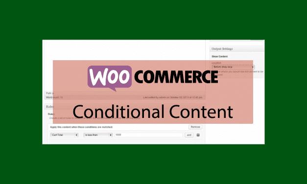 WooCommerce Conditional Content – Afficher du contenu dynamique dans WooCommerce