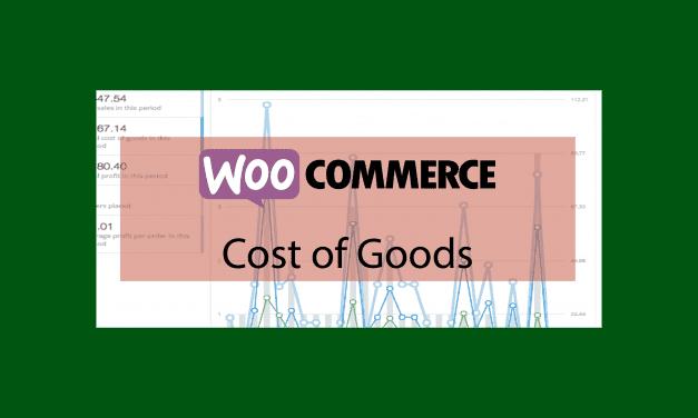 WooCommerce Cost of Goods–Suivi complet des profits et des coûts de marchandises