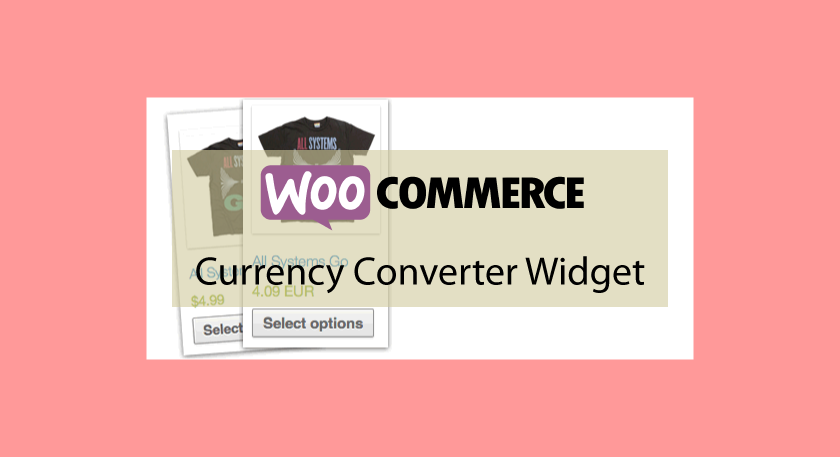 Woocommerce Currency Converter Widget – Convertisseur de devises