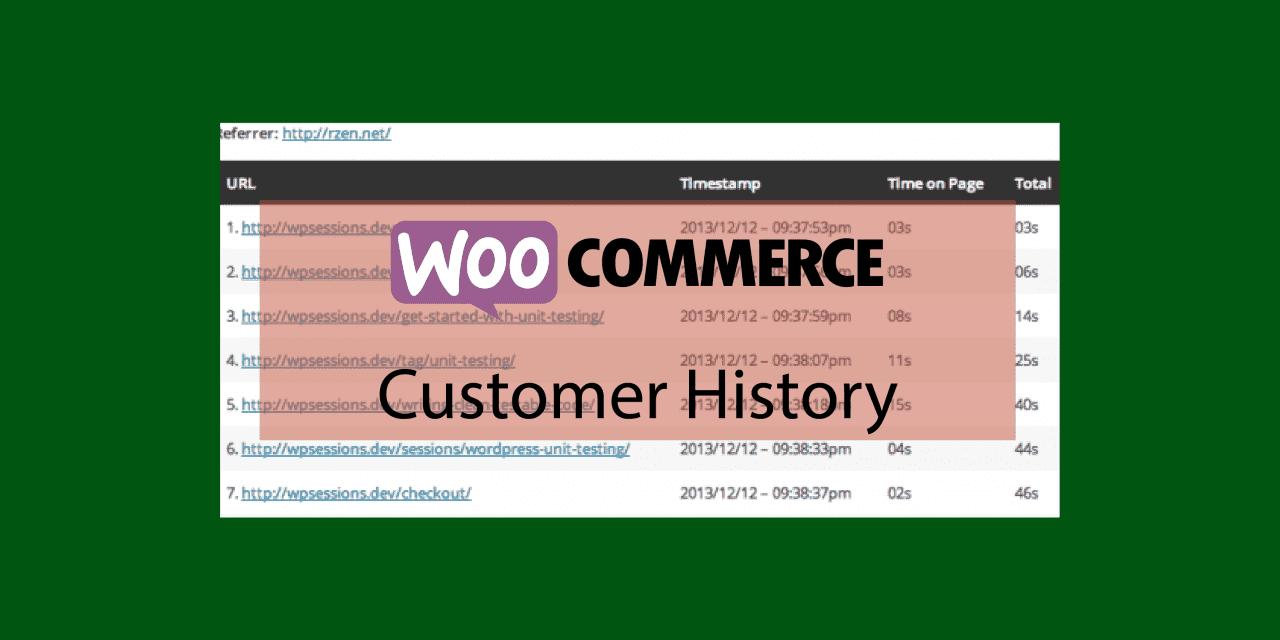 Plugin woocommerce Customer History – Observation de l'activité de vos clients