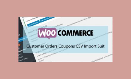 Woocommerce Customer Orders Coupons CSV Import Suit – Importation des clients, commandes et coupons en CSV