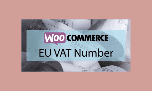 Woocommerce EU VAT Number – Collecter le numéro de TVA de vos clients