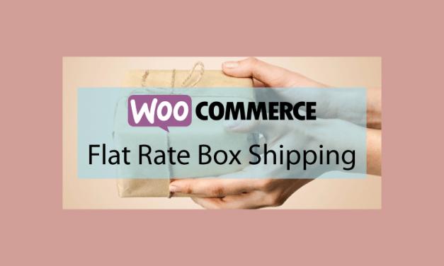 WOOCOMMERCE Flat Rate Box Shipping – Définir les coûts de vos produits suivant leur destination