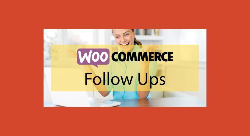 Woocommerce Follow Ups Email – Personnalisation et automatisation d'email