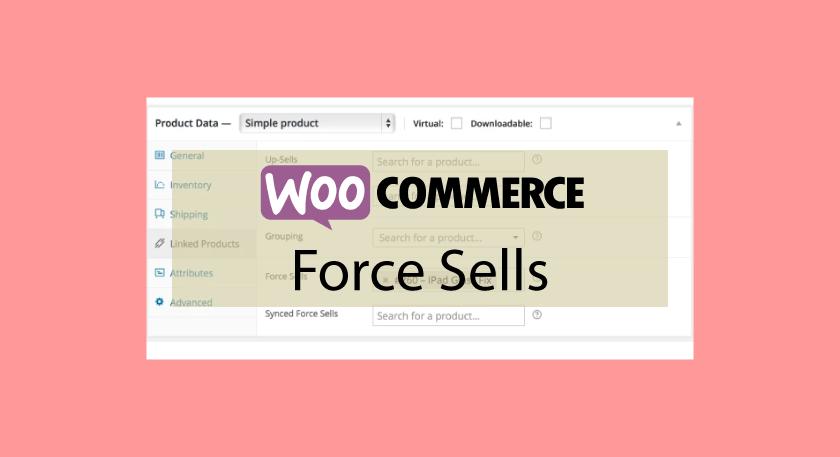 Woocommerce Force Sells – Lier des produits