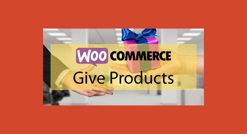 Woocommerce Give Products – Offrir des produits aux clients