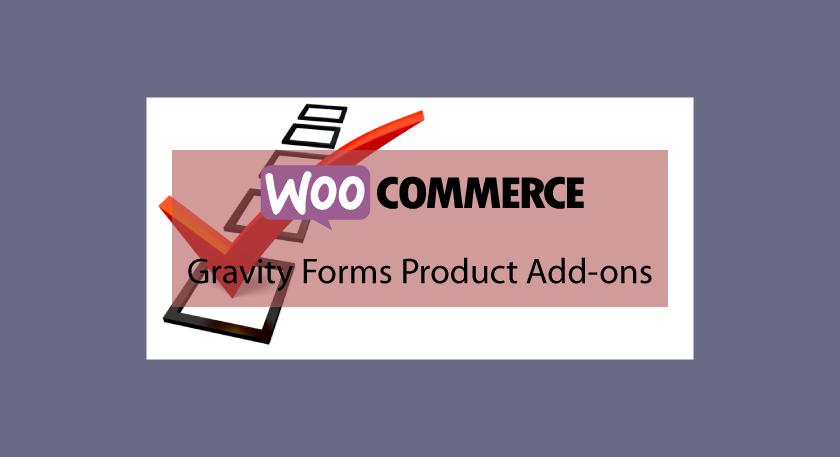 Woocommerce Gravity Forms Product Add-ons – Ajoutez des formulaire à vos fiches produit