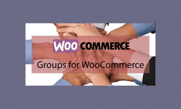 Groups for WooCommerce – Vendre des abonnements avec WooCommerce