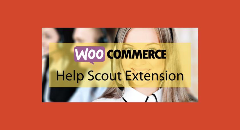 Woocommerce Help Scout Extension – Gestion des demandes d'aide avec Help Scout