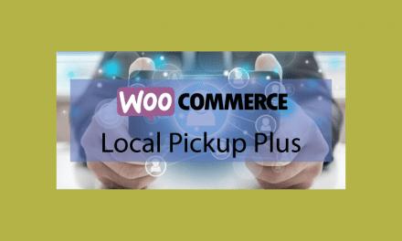 Woocommerce Local Pickup Plus – Récupérer votre commande chez votre vendeur