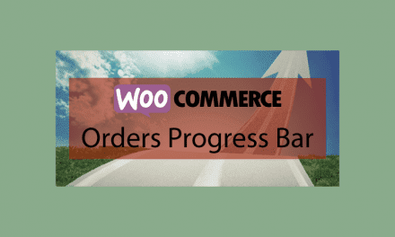 Plugin WooCommerce : WooCommerce Orders Progress Bar – Barre de progression de vos commandes