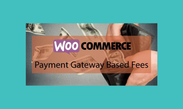 Woocommerce Payment Gateway Based Fees – Frais de commande et passerelle de paiement