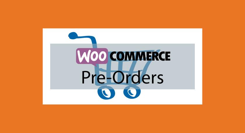 WooCommerce Pre-Orders – Pré-commandes