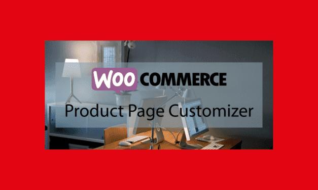Plugin WooCommerce :WooCommerce Product Page Customizer – Personnaliser les pages de vos produits