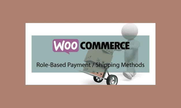 Woocommerce Role-Based Payment / Shipping Methods – Rôles aux méthodes de paiements / expéditions spécifiques