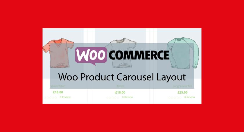 Plugin WooCommerce :Woo Product Carousel Layout – Présenter vos produits d'une toute autre manière