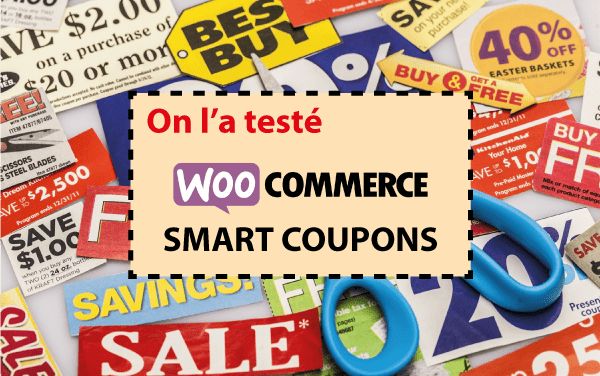 On a testé : Smart Coupons pour Woocommerce