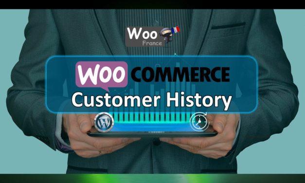 WooCommerce Customer History – Tout savoir sur les historiques clients