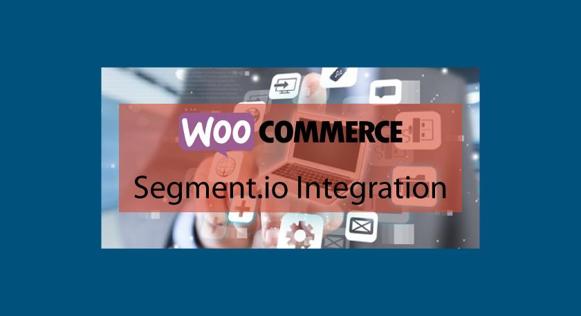 WOOCOMMERCESegment.io Integration