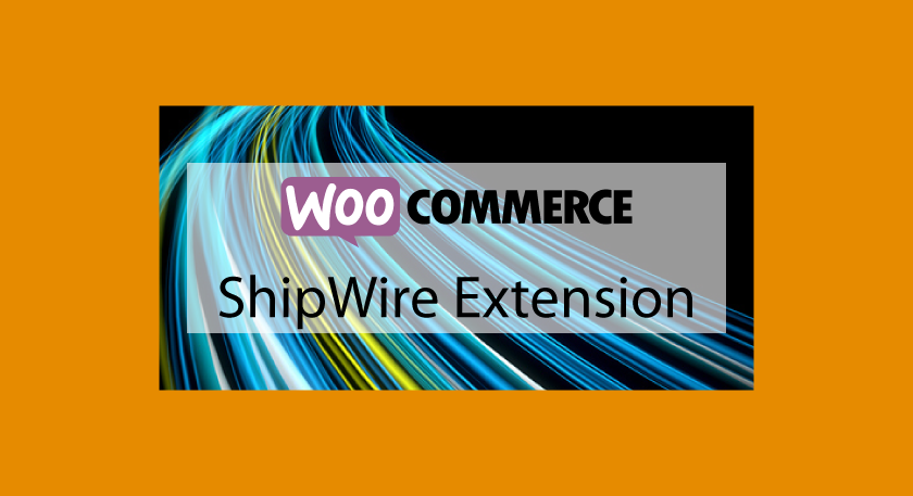 WOOCOMMERCE ShipWire Extension