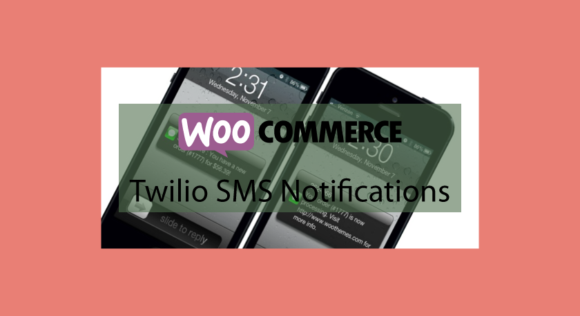 WOOCOMMERCETwilio SMS Notifications