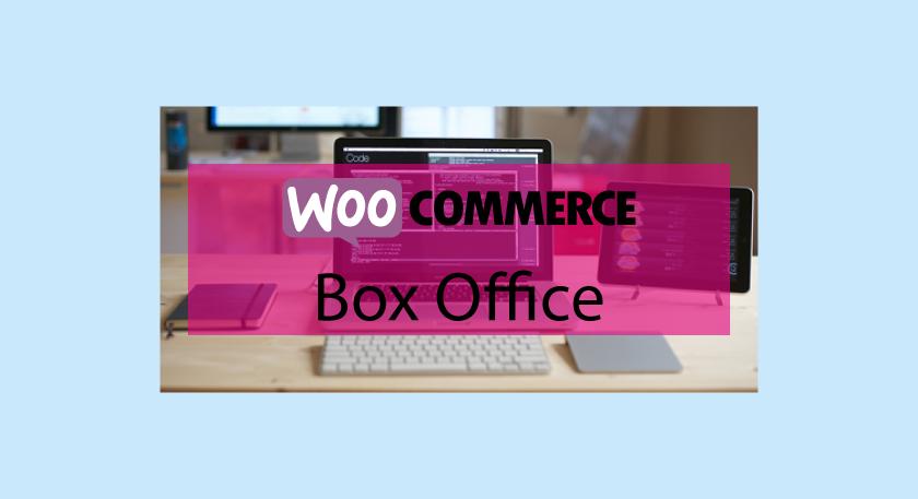 WOOCOMMERCE Box Office – Créez et vendez des tickets