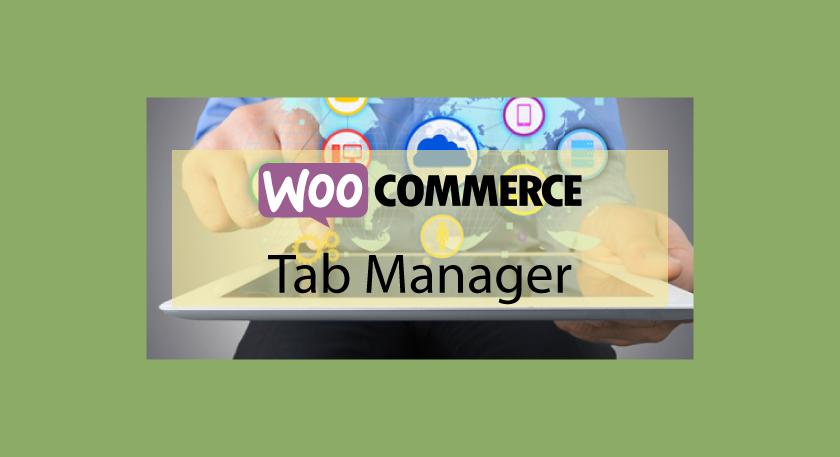 WooCommerce Tab Manager – Ajouter des onglets personnalisés aux produits