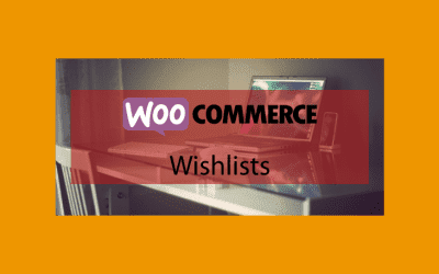 WOOCOMMERCEWishlists – Liste de souhaits