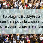 10 plugins BuddyPress essentiels pour la croissance votre communauté en ligne