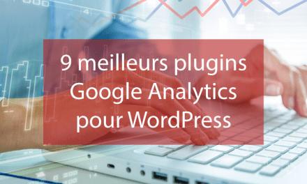 9 meilleurs plugins Google Analytics pour WordPress
