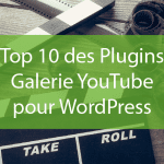 Top 10 des Plugins Galerie YouTube pour WordPress