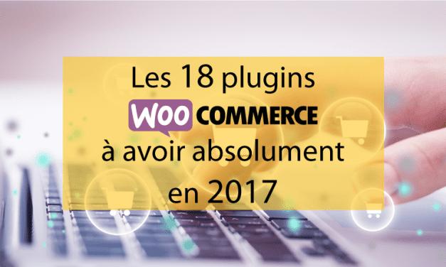 Les 18 plugins Woocommerce à avoir absolument en 2017
