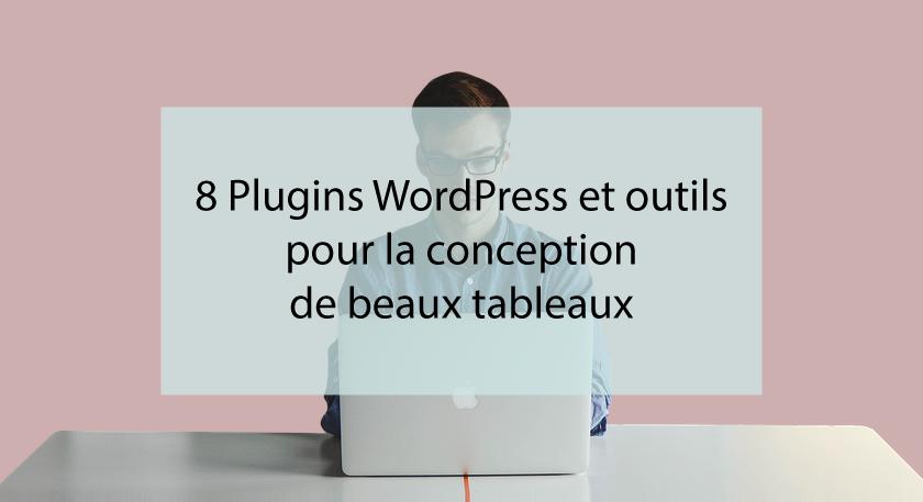 8 Plugins WordPress et outils pour la conception de beaux tableaux