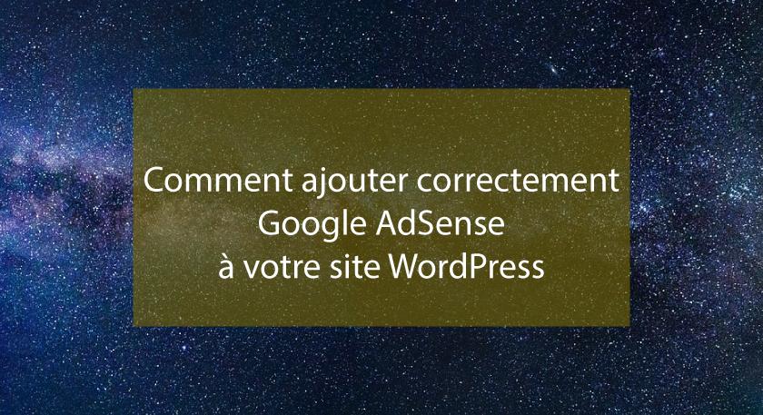 Comment ajouter correctement Google AdSense à votre site WordPress
