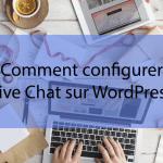 Comment configurer un Live Chat sur WordPress