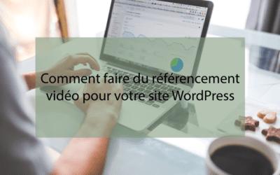 Comment faire du référencement vidéo pour votre site WordPress