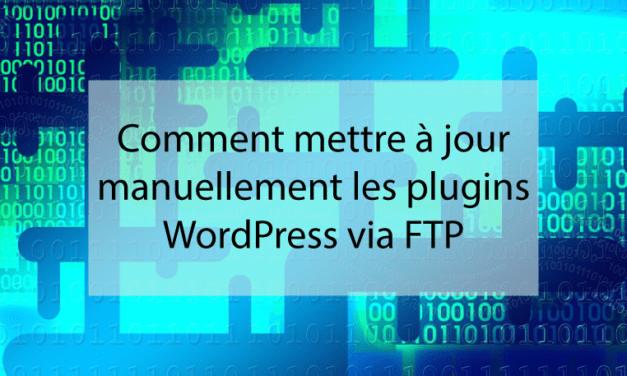 Comment mettre à jour manuellement les plugins WordPress via FTP