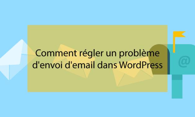 Comment régler un problème d'envoi d'email dans WordPress